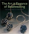 The Art And Elegance Of Beadweaving - Carol Wells