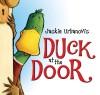 Duck at the Door - Jackie Urbanovic