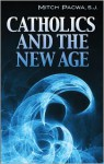 Catholics and the New Age - Mitch Pacwa