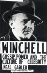 Winchell: Gossip, Power, and the Culture of Celebrity - Neal Gabler