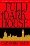 Full Dark House (Bryant & May #1) - Christopher Fowler