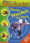 World's Weirdest Critters (Ripley's Believe It Or Not!) - Mary Packard, Leanne Franson