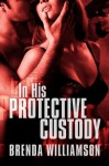 In His Protective Custody - Brenda Williamson
