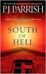 South of Hell - P.J. Parrish