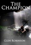 The Champion (The Champion Trilogy) - Glen Robinson