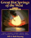 Great Hot Springs Of The West - Bill Kaysing