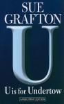 U Is for Undertow (Kinsey Millhone Mysteries) - Sue Grafton