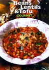 Beans, Lentil and Tofu Gourmet - Editors of Robert Rose, Editors of Robert Rose