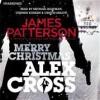 Merry Christmas, Alex Cross: (Alex Cross 19) - James Patterson, Michael Boatman, Cristin Milioti, Stephen Kunken