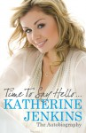 Time to Say Hello . . .: The Autobiography - Katherine Jenkins