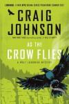 As the Crow Flies: A Walt Longmire Mystery - Craig Johnson