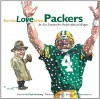 For the Love of the Packers: An A-to-Z Primer for Packers Fans of All Ages - Frederick C. Klein, Mark Anderson, Paul Hornung