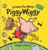Around the World PiggyWiggy: A Pull-the-Page Book - Diane Fox, Diane Fox