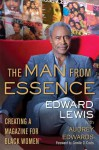 No Accidental Victory: The Last Man Standing at Essence Magazine - Edward Lewis, Audrey Edwards