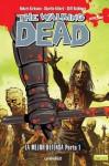 The Walking Dead # 9, La Mejor Defensa Parte 1 - Robert Kirkman, Charlie Adlard