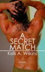 A Secret Match - Kelli A. Wilkins