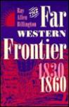 The Far Western Frontier, 1830-1860 - Ray Allen Billington