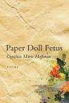 Paper Doll Fetus: Poems - Cynthia Marie Hoffman
