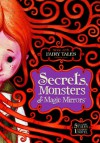 Secrets, Monsters, and Magic Mirrors: Stone Arch Fairy Tales Volume 2 - Donald B. Lemke