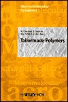 Tailormade Polymers - H. Cherdron, S. Spiegel