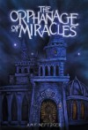 The Orphanage of Miracles - Amy Neftzger, Cory Basil