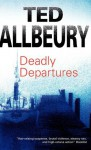 Deadly Departures - Ted Allbeury