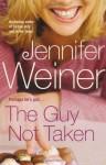 The Guy Not Taken - Jennifer Weiner
