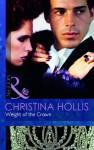 Weight of the Crown - Christina Hollis