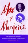 Max and Marjorie: The Correspondence between Maxwell E. Perkins and Marjorie Kinnan Rawl - Rodger L. Tarr, Marjorie Kinnan Rawlings, Rodger L. Tarr