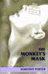 The Monkey's Mask - Dorothy Porter