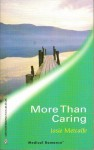 More Than Caring (Harlequin Medical Romance 83) (Denison Memorial Hospital) - Josie Metcalfe