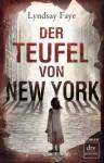 Der Teufel von New York (Timothy Wilde Mysteris, #1) - Lyndsay Faye
