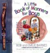 A Little Book of Manners for Boys: A Game Plan for Getting Along with Others - Bob Barnes, Emilie Barnes