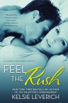 Feel the Rush - Kelsie Leverich