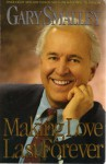 Making love last forever; leader guide - Gary Smalley