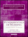 Procedures Manual to Accompany Fundamentals of Nursing, Fifth Edition - Barbara Kozier, Glenora Erb, Suzanne C. Beyea