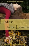 Listen to the Leaves - Lisamarie Lamb, Yagni Payal, Cathy Graham, Ajo Despuig, Ann Partridge, Teodora Savu, Jamie DeBree, Mary Fleming, Carol R. Ward