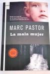 La mala mujer - Marc Pastor, Juan Carlos Gentile Vitale
