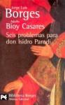Seis problemas para don Isidro Parodi - Jorge Luis Borges, Adolfo Bioy Casares