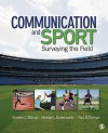 Communication and Sport: Surveying the Field - Andrew C. Billings, Michael L. Butterworth, Paul D. Turman