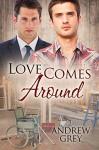 Love Comes Around (Senses Series Book 4) - Andrew Grey