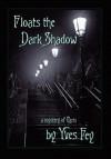 Floats the Dark Shadow - Yves Fey