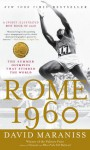 Rome 1960: The Summer Olympics That Stirred the World - David Maraniss