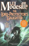 The Lord-Protector's Daughter (Corean Chronicles) - L.E. Modesitt Jr.