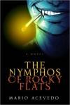 The Nymphos of Rocky Flats (Felix Gomez #1) - Mario Acevedo