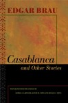 Casablanca and Other Stories - Edgar Beau, Joanne M. Yates, Andrea Labinger, Edgar Beau