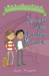 The Secrets at the Chocolate Mansion - Leslie Margolis