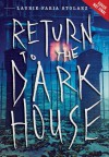 Return to the Dark House - Laurie Faria Stolarz