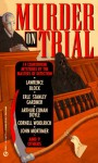 Murder on trial : courtroom mysteries from Ellery Queen's mystery magazine and Alfred Hitchcock's mystery magazine - Lawrence Block, John Mortimer, Erle Stanley Gardner, Jon L. Breen, Cornell Woolrich, Cynthia Manson, Henry Slesar, Jack Ritchie, John F. Suter, Helen Nielsen, Joe L. Hensley, Gary Alexander, Robert Twohy, James McKimmey, Arthur Conan Doyle