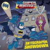 Skyscraper Showdown (DC Super Friends) (3-D Pictureback) - Billy Wrecks, Dan Schoening